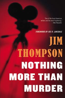Nothing More Than Murder - Thompson, Jim, and Lansdale, Joe R (Foreword by)