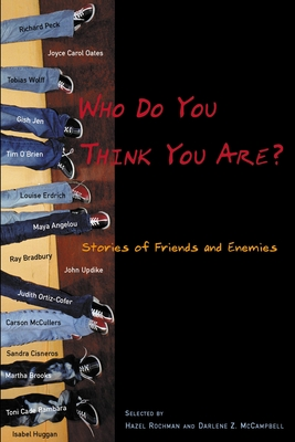 Who Do You Think You Are?: Stories of Friends and Enemies - Rochman, Hazel (Selected by), and McCampbell, Darlene Z (Selected by)
