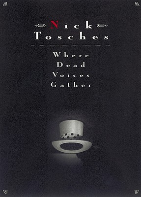 Where Dead Voices Gather - Tosches, Nick