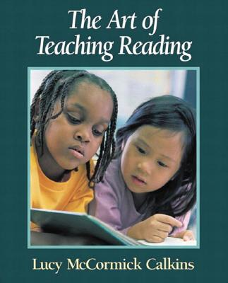 The Art of Teaching Reading - Calkins, Lucy