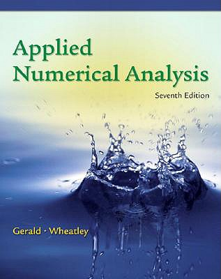 Applied Numerical Analysis - Gerald, Curtis F, and Green, Carol J, Ph.D., R.N., and Wheatley, Patrick O