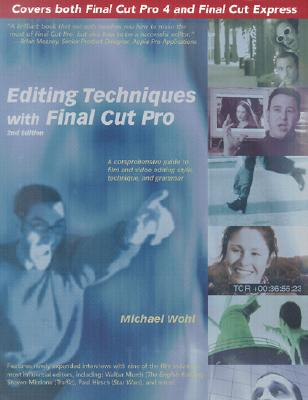 Editing Techniques with Final Cut Pro - Wohl, Michael