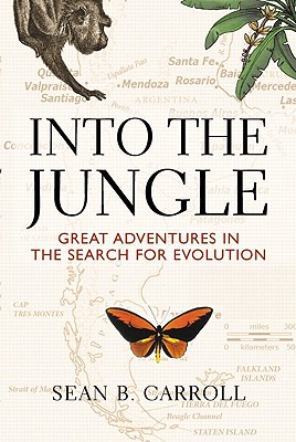 Into the Jungle: Great Adventures in the Search for Evolution - Carroll, Sean