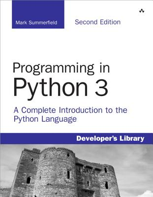Programming in Python 3: A Complete Introduction to the Python Language - Summerfield, Mark