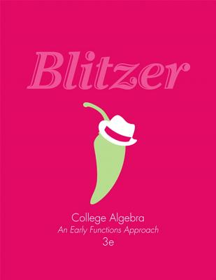 College Algebra: An Early Functions Approach - Blitzer, Robert F.