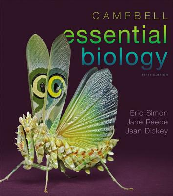 Campbell Essential Biology with MasteringBiology - Simon, Eric J., and Reece, Jane B., and Dickey, Jean L.