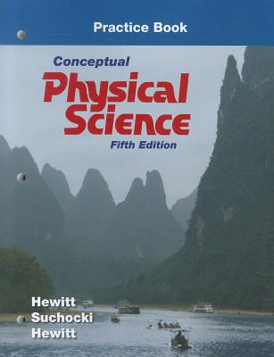Conceptual Physical Science: Practice Book - Hewitt, Paul G, and Suchocki, John A, and Hewitt, Leslie A