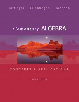 Elementary Algebra: Concepts and Applications - Bittinger, Marvin L, and Ellenbogen, David J, and Johnson, Barbara L