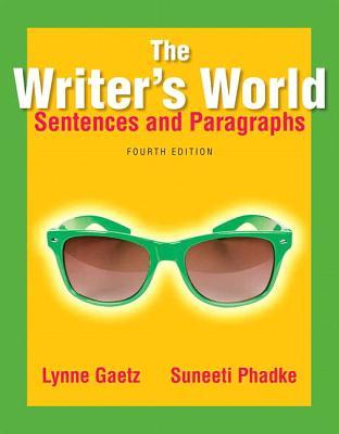The Writer's World: Sentences and Paragraphs - Gaetz, Lynne, and Phadke, Suneeti