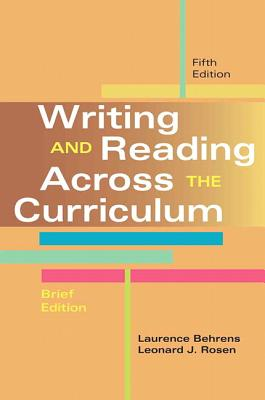 Writing and Reading Across the Curriculum - Behrens, Laurence, and Rosen, Leonard J.