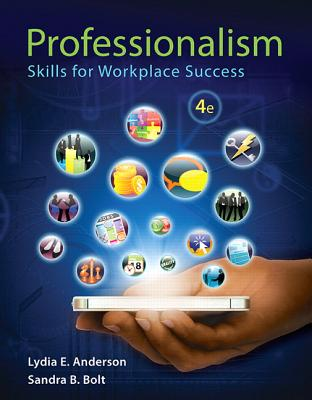 Professionalism: Skills for Workplace Success - Anderson, Lydia E, and Bolt, Sandra B