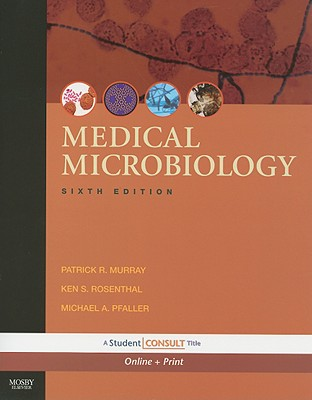 Medical Microbiology - Murray, Patrick R, and Rosenthal, Ken S, and Pfaller, Michael A