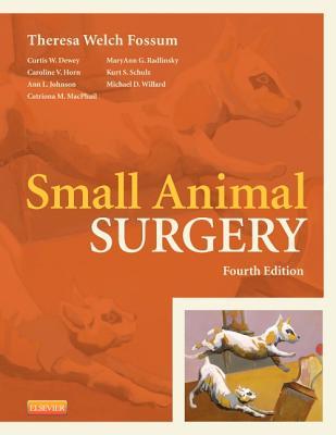 Small Animal Surgery - Fossum, Theresa Welch