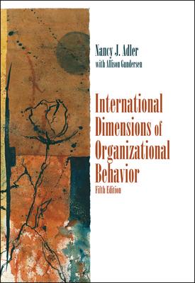 International Dimensions of Organizational Behavior - Adler, Nancy J, and Gundersen, Allison