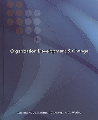 Organization Development & Change - Cummings, Thomas G, and Worley, Christopher G
