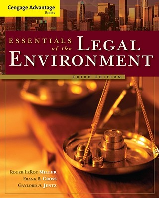 Cengage Advantage Books: Essentials of the Legal Environment - Miller, Roger, and Cross, Frank L., Jr., and Jentz, Gaylord A.