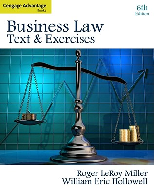 Cengage Advantage Books: Business Law: Text and Exercises - Miller, Roger, and Hollowell, William E.
