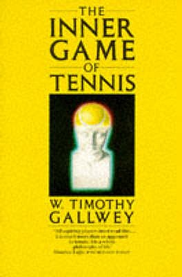 The Inner Game of Tennis - Gallwey, W.Timothy