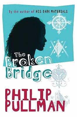 The Broken Bridge - Pullman, Philip