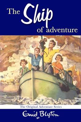 The Ship of Adventure. Enid Blyton - Blyton, Enid