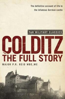 Colditz: The Full Story - Reid, P. R.