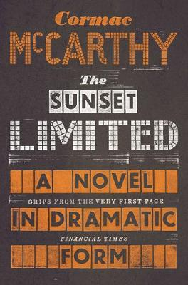 The Sunset Limited - McCarthy, Cormac
