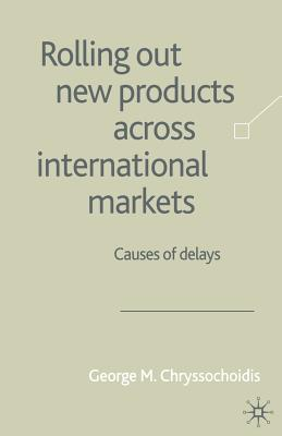 Rolling Out New Products Across International Markets - Chryssochoidis, George