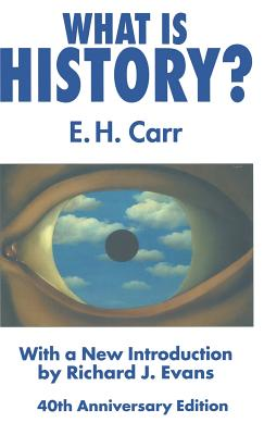 What is History?: With a New Introduction by Richard J. Evans - Carr, Edward Hallett, and Evans, Richard J.