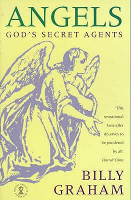 Angels: God's Secret Agents - Graham, Billy