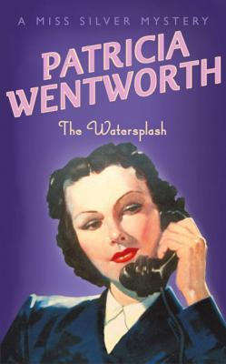 The Watersplash - Wentworth, Patricia