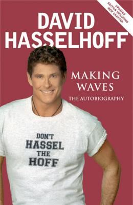 Making Waves: The Autobiography - Hasselhoff, David