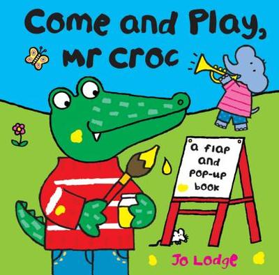 Come and Play Mr Croc - Lodge, Jo