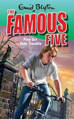 Five Get into Trouble - Blyton, Enid