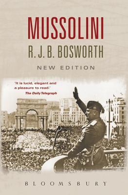 Mussolini - Bosworth, R. J. B.