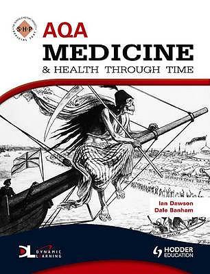 AQA Medicine and Health Through Time: An SHP Development Study - Moorhouse, Dan, and Dawson, Ian, and Banham, Dale