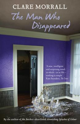 The Man Who Disappeared - Morrall, Clare