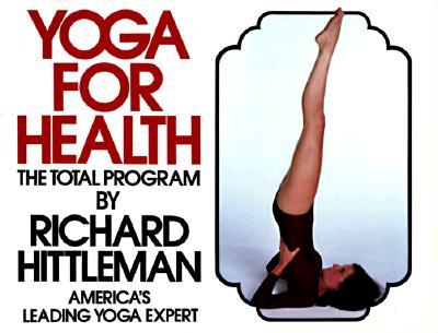 Yoga for Health - Hittleman, Richard