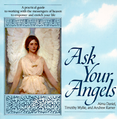 Ask Your Angels - Daniel, Alma, and Wyllie, Timothy, and Ramer, Andrew