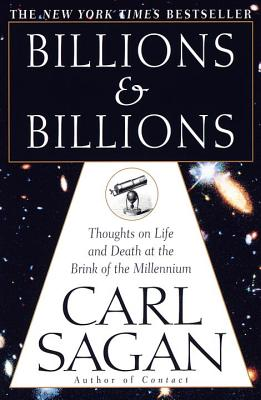 Billions & Billions - Sagan, Carl, and Druyan, Ann (Epilogue by)
