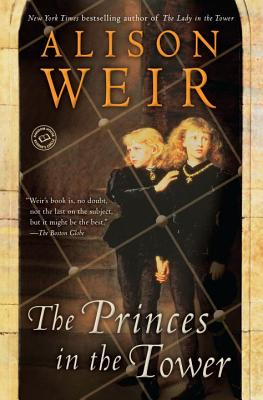 The Princes in the Tower (Rkpg) - Weir, B Alison, and Weir, Alison