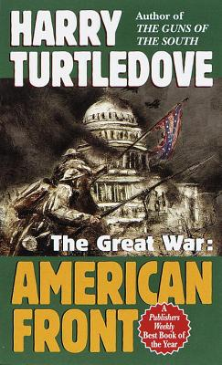 The Great War: American Front - Turtledove, Harry