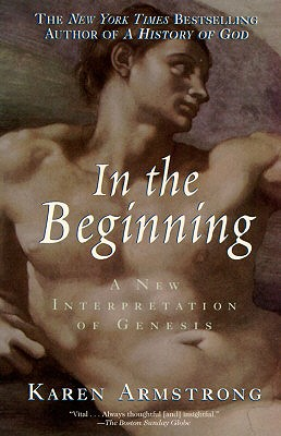 In the Beginning: A New Interpretation of Genesis - Armstrong, Karen