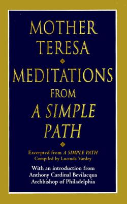 Meditations from a Simple Path - Mother Teresa of Calcutta