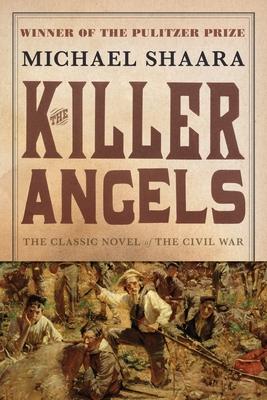 The Killer Angels - Shaara, Michael