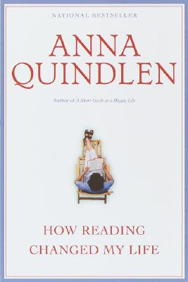 How Reading Changed My Life - Quindlen, Anna