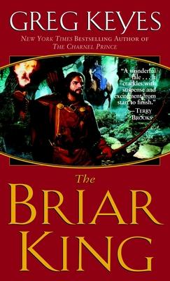 The Briar King - Keyes, J Gregory, and Keyes, Greg