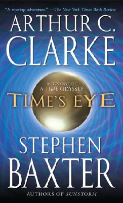Time's Eye - Clarke, Arthur Charles, and Baxter, Stephen