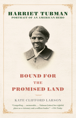 Bound for the Promised Land: Harriet Tubman: Portrait of an American Hero - Larson, Kate Clifford