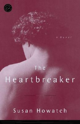 The Heartbreaker - Howatch, Susan