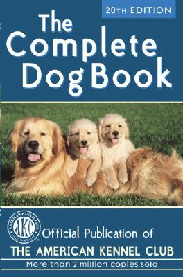 The Complete Dog Book - American Kennel Club